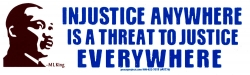 Injustice Anywhere is a Threat to Justice Everywhere - M. L. King - Sticker