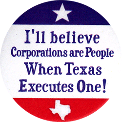 https://www.peaceproject.com/sites/default/files/imagecache/product_full/B1113_IllBelieveCorporationsArePeopleWhenTexasExecutesOne.png