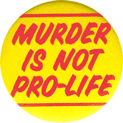 pro life or pro murder