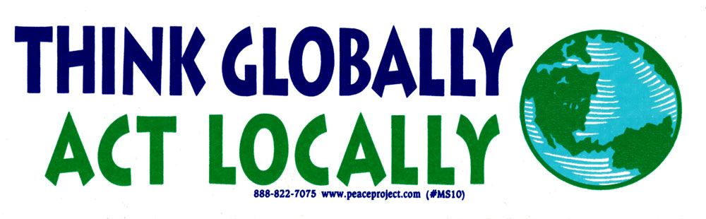 Think Globally Act Locally Small Bumper Sticker Decal