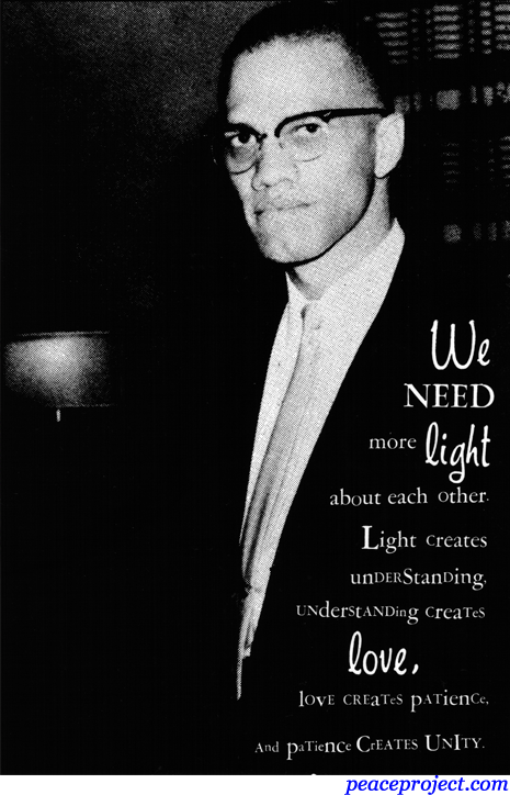 We Need More Light About Each Other Creates Understanding Malcom X