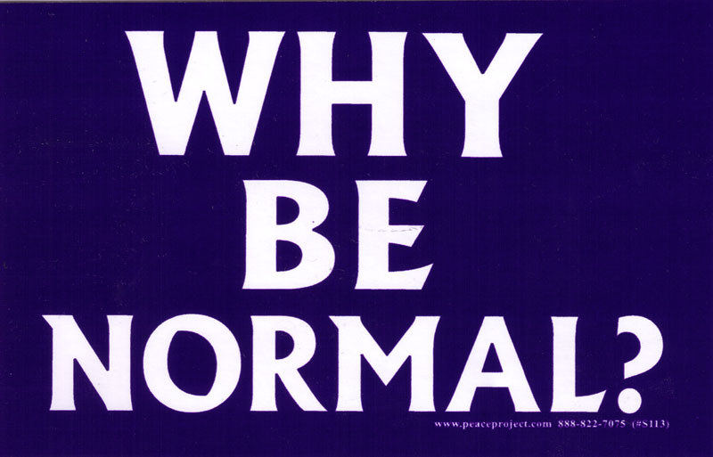 Why Be Normal Bumper Sticker Decal 5 5 Quot X 3 5