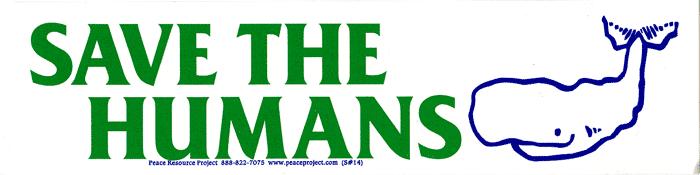 Save The Humans Bumper Sticker 9 Quot X 2 5 Quot Peace