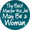 MG0496 - The Best Man For The Job May Be A Woman - Magnet