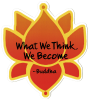 """What We Think, We Become - Buddha - Small Bumper Sticker / Decal (3.5"""" X 4"""")"""