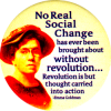 MG1125 - No Real Social Change Has Ever Been Brought About Without... - Magnet