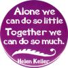 MG516 - Alone We Can Do So Little, Together We Can Do So Much - Magnet