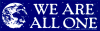 """We Are All One - Small Bumper Sticker / Decal (5.25"""" X 1.75"""")"""