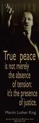 True Peace Is Not Merely The Absence Of Tension: It's The Presence Of Justice -M
