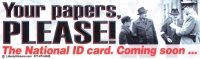 Your Papers, Please! The National ID Card. Coming Soon... - Bumper Sticker