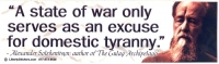 A State Of War Only Serves As An Excuse For Domestic Tyranny - Bumper Sticker