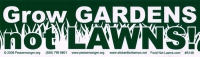 "Grow Gardens Not Lawns - Bumper Sticker / Decal (10.5"" X 3"")"