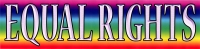"Equal Rights - Bumper Sticker / Decal (10"" X 2.5"")"