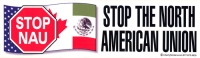 LS18 - Stop NAU: Stop the North American Union - Bumper Sticker / Decal