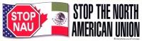 LS18 - Stop NAU: Stop the North American Union - Bumper Sticker / Decal