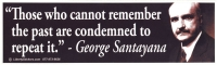 LS19 - Those Who Cannot Remember The Past... - Bumper Sticker / Decal