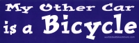 "My Other Car is a Bicycle - Bumper Sticker / Decal (11"" X 3.50"")"