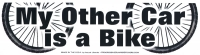 "My Other Car is a Bike - Bumper Sticker / Decal (10.5"" X 2.75"")"