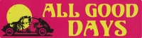 "All Good Days - Bumper Sticker / Decal (9"" X 2.5"")"