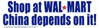 "Shop at Walmart: China Depends On It! - Bumper Sticker / Decal (10"" X 3"")"