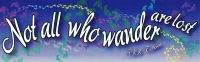 """Not All Who Wander Are Lost - Bumper Sticker / Decal (9"""" X 3"""")"""