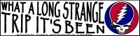 What A Long Strange Trip It's Been - Grateful Dead - Bumper Sticker / Decal (11.