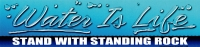 "Water is Life - Stand With Standing Rock - Bumper Sticker / Decal (8.75"" X 2"")"