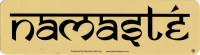 "Namaste - Bumper Sticker / Decal (9"" X 2.25"")"