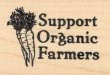Support Organic Farmers - Rubber Stamps