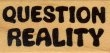 Question Reality - Rubber Stamp