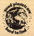 Good Planets are Hard to Find - Rubber Stamps
