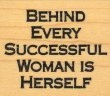 Behind Every Successful Woman is Herself - Rubber Stamps