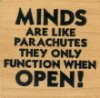 Minds are Like Parachutes - They Only Function When Open - Rubber Stamps