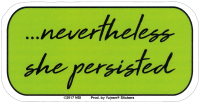 "Nevertheless She Persisted - Window Sticker / Decal (4.25"" X 2.25"")"